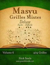 Masyu: Masyu Grilles Mixtes Deluxe - Facile à Difficile - Volume 6 - 474...