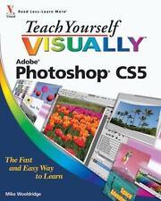 Teach Yourself VISUALLY Photoshop CS5 (Teach Yourself VISUALLY (Tech))