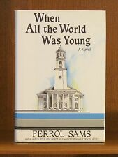Ferrol Sams, When All the World Was Young, *Signed* 1st/1st  F/F