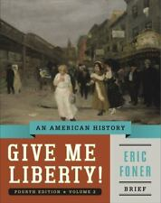 Give Me Liberty!: An American History Brief Fourth Edition  Vol. 2