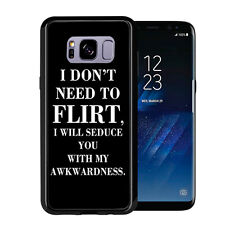 I Do Not Need To Flirt I Will Seduce You With My Awkwardness For Samsung Galaxy