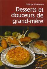 Desserts et Douceurs de Grand-Mère - Philippe Chavanne - 2014