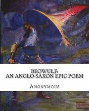 Beowulf: an Anglo-Saxon Epic Poem by Anonymous (2011, Paperback)