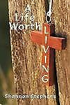 A Life Worth Living by Shannon Stephens (2012, Paperback)