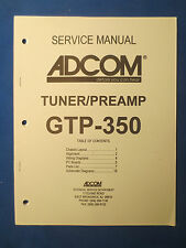 ADCOM GTP-350 PREAMP TUNER SERVICE MANUAL WITH SCHEMATIC FACTORY ORIGINAL