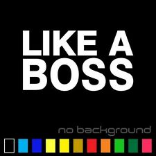 Like A Boss Sticker Vinyl Decal - JDM Funny illest Turbo Car Window Truck Bumper