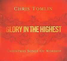 NEW - Glory in the Highest: Christmas Songs of Worship by Chris Tomlin (CD,