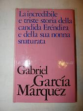 Romanzo - Marquez: Triste storia candida Erendira e nonna snaturata Feltrinelli