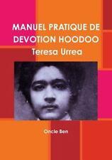 Manuel Pratique de Devotion Hoodoo - Teresa Urrea by Oncle Ben (2016, Paperback)