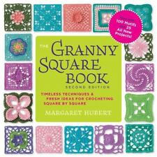 The Granny Square Book, Second Edition: Timeless Techniques and Fresh Ideas for