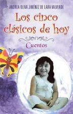 Los Cinco Cl�sicos de Hoy : Cuentos by Andrea Oliva Jim�nez de Lara Valverde...