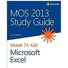 MOS 2013 Study Guide for Microsoft Excel: Exam 77-420 (Paperback or Softback)