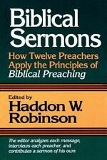 Biblical Sermons : How Twelve Preachers Apply the Principles of Biblical...