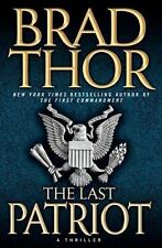 The Last Patriot: A Thriller by Brad Thor    Hard Cover with Dust Jacket