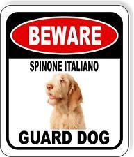 Beware Spinone Italiano Guard Dog Metal Aluminum Composite Sign