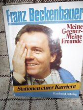 Franz Beckenbauer Meine Gegner Meine Freunde Stationen einer Karriere Biographie
