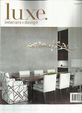 LUXE, INTERIORS + DESIGN,     HOUSTON    VOLUME,12    ISSUE 2    SPRING, 2014