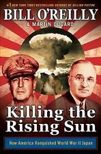 Killing the Rising Sun : How America Vanquished World War II Japan (eBook)