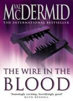 Wire in the Blood By Val McDermid. 9780006499831