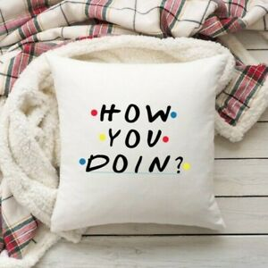 How You Doin? Friends TV Show Cushion Cover. Friends Joey Gift Pillow Cover