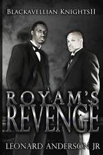 Royam's revenge: The Blackavellian Knights II (The Blackavellian Knights/I'll Ne