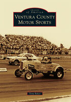 Ventura County Motor Sports [Images of America] [CA] [Arcadia Publishing]
