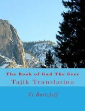 The Book of Gad the Seer : Tajik Translation by Ti Burtzloff (2015, Paperback)