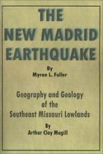 The New Madrid Earthquake : Geography and Geology of the Southeast Missouri...