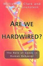 Are We Hardwired?: The Role of Genes in Human Behavior-ExLibrary