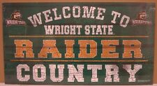 "WRIGHT STATE RAIDERS WELCOME TO RAIDER COUNTRY WOOD SIGN 13""X24'' NEW WINCRAFT"