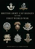 British Army Cap Badges of the First World War by Peter Doyle 9780747807971