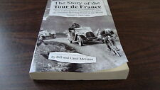 The Story of the Tour de France by Bill & Carol McGann 2006 Softcover