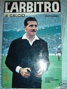 L'ARBITRO DI CALCIO Sasso 1^ed'67 Mediterranee