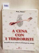 a cena con i terroristi incontri con gli uomini più ricercati del mondo