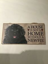 """A House is not a Home without a NEWFIE Dog Sign 5""""x10"""" Used"""