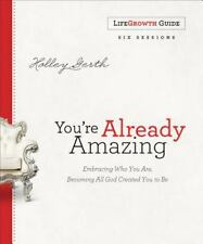 You're Already Amazing LifeGrowth Guide : Embracing Who You Are, Becoming All...