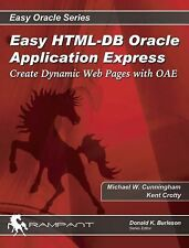Easy HTML-DB Oracle Application Express: Create Dynamic Web Pages with OAE (Easy
