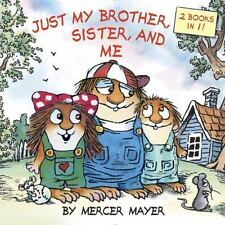 Little Critter: Just My Brother, Sister, and Me by Mercer Mayer c2016 NEW PB