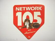 VECCHIO ADESIVO RADIO / Old Sticker _ RADIO 105 NETWORK cane (cm 10 x 11)