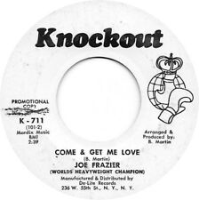 "SWEET SOUL / FUNK - JOE FRAZIER on KNOCKOUT - ""Come and Get Me Love"" / ""My Way"""