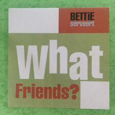 Bettie Serveert - what friends? / lomo, BEGGARS BANQUET bbq-308 EX+ A1/B1