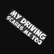 1PC MY DRIVING SCARES ME TOO Funny Car/Van/Bumper/Window JDM EURO Decal Sticker