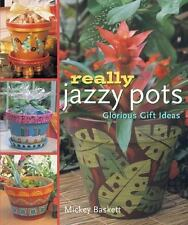 Really Jazzy Pots: Glorious Gift Ideas-ExLibrary