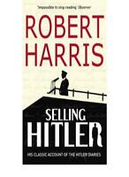 Selling Hitler: Story of the Hitler Diaries By Robert. Harris