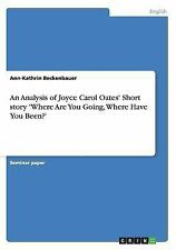 An Analysis of Joyce Carol Oates' Short Story 'Where Are You Going, Where...
