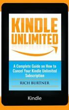 Kindle Unlimited: A Complete Guide on How to Cancel Your Kindle Unlimited S...