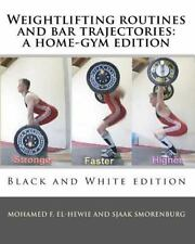 Weightlifting Routines and Bar Trajectories by Sjaak Smorenburg and Mohamed...