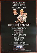 Affiche FEU LA MERE DE MADAME Théâtre Edouard VII MURIEL ROBIN Pierre Richard *