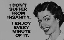 "FUNNY VINTAGE STYLE RETRO METAL SIGN PLAQUE 8x6"" I don't suffer from insanity..."