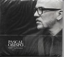 CD  DIGIPACK 12T  PASCAL OBISPO   BILLET DE FEMME     DE 2016  NEUF SCELLE